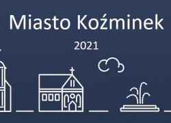 Od 1 stycznia 2021 r. na mapie administracyjnej Polski przybędzie 10 nowych miast, w tym KOŹMINEK.